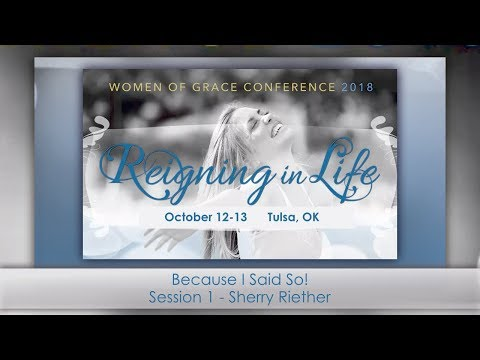 Women of Grace Conference Tulsa 2018: Sherry Riether: Becaus
