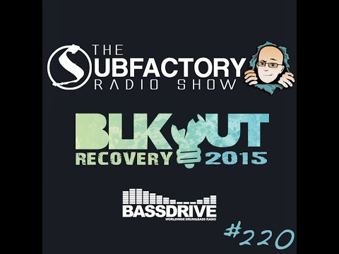 The Subfactory Radio Show # 220 Blkout Recovery