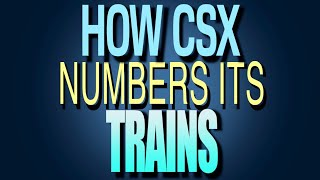 How CSX Numbers Its Trains