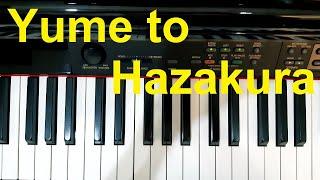 Hướng dẫn 夢と葉桜 - Yume To Hazakura | Piano cover | Đinh Công Tú