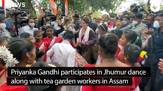 Priyanka Gandhi Participates in Jhumur Dance Along With Tea Garden Workers in Assam