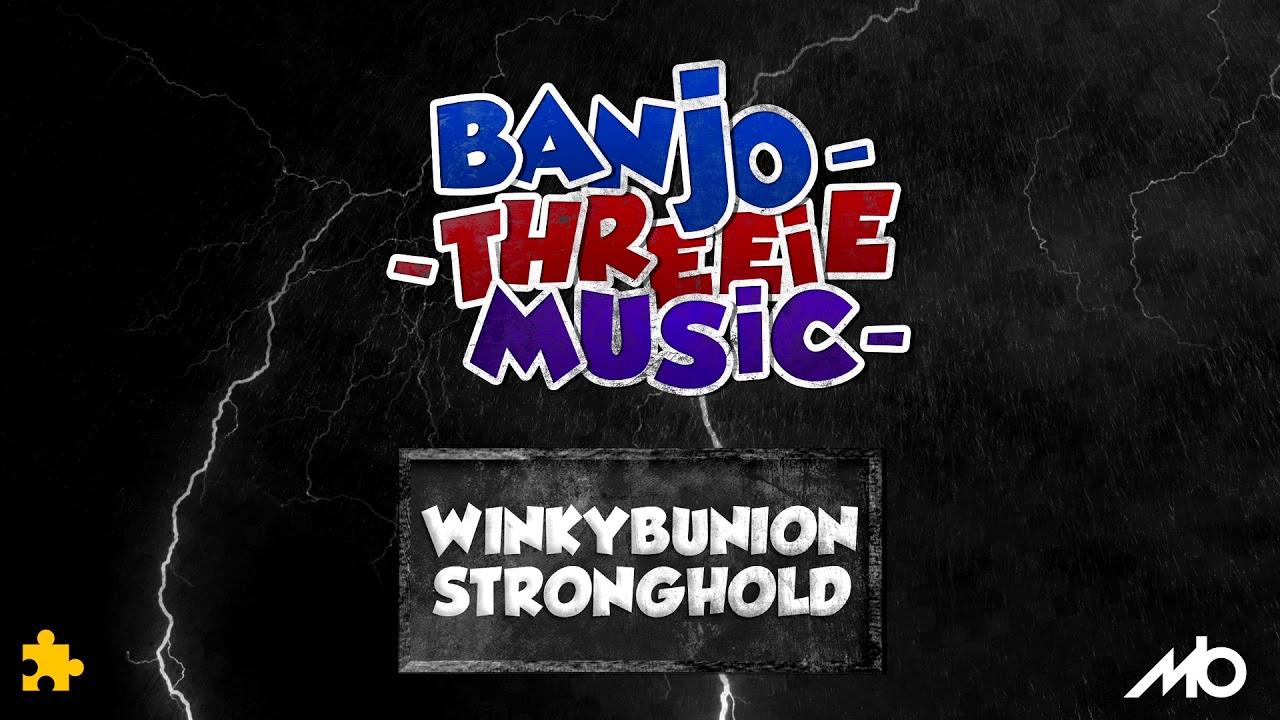 Banjo-Threeie Music - Winkybunion Stronghold [Blobbelda & Mingella]