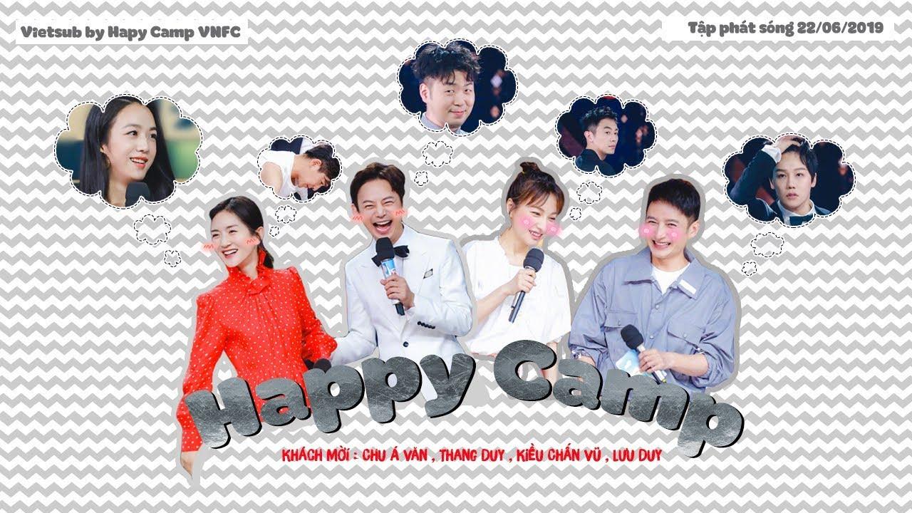 [Vietsub HD] Happy Camp 22/06/2019 | Chu Á Văn, Thang Duy, Kiều Chấn Vũ, Lưu Duy