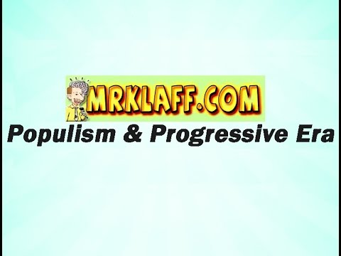 Populism and Progressive Era Review Lesson - Mr. Klaff