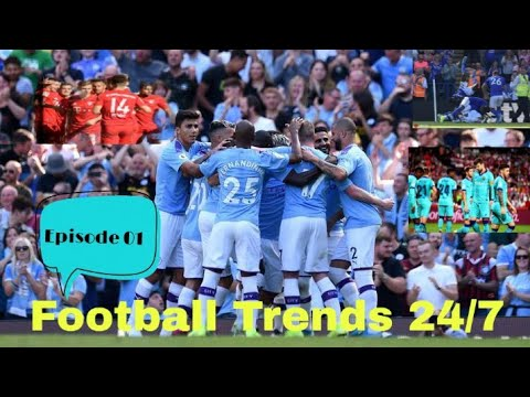 Football Trends 24/7 _Episode 01.