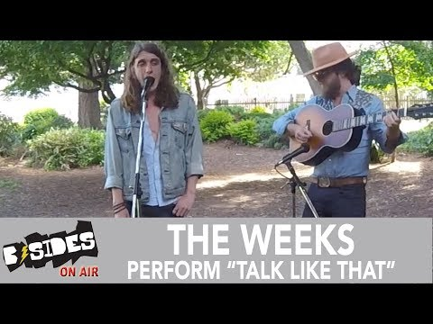 """B-Sides On-Air: The Weeks Perform """"Talk Like That"""" Acoustic"""