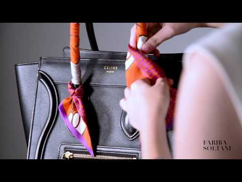How to tie scarf to a bag handle with Fariba Soltani twilly