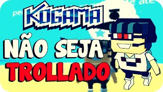 Kogama - Não seja trollado #2