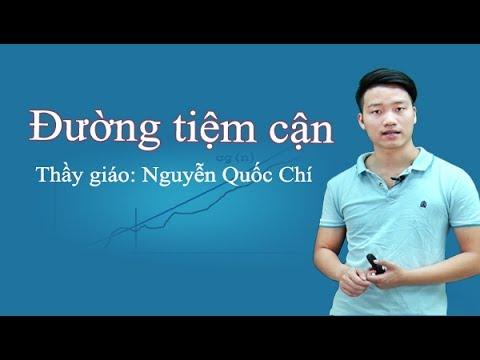 Đường tiệm cận – Toán lớp 12 – Thầy Nguyễn Quốc Chí