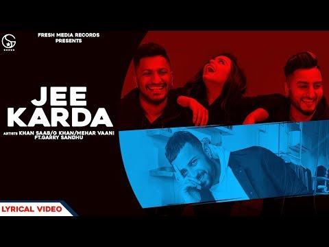 Jee Karda  Khan Saab / G Khan / Mehar Vaani  Garry Sandhu  Freshmediarecords