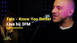 Fais - Know You Better | Live bij 3FM