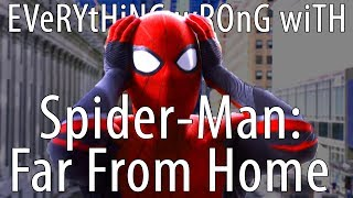 Everything Wrong With Spider-Man: Far From Home   Because CinemaSins is Taking Their Sweet Time