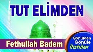 DİNLEMEYE DOYAMAYACAĞINIZ BİR İLAHİ Fethullah Badem - Tut Elimden