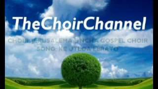 Jerusalema E Ncha Gospel Choir - Ke Utloa Lerato