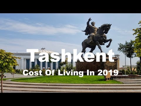 Cost Of Living In Tashkent, Uzbekistan In 2019, Rank 398th In The World