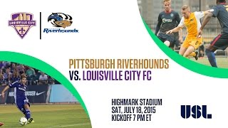 Pittsburgh Riverhounds vs. Louisville City F.C. 7-18-15