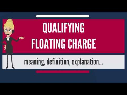 What is QUALIFYING FLOATING CHARGE? What does QUALIFYING FLOATING CHARGE mean?