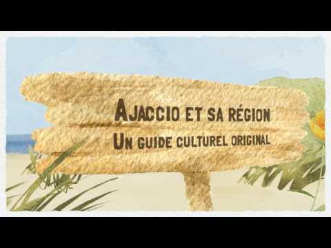 Ajaccio et sa région : tourisme, histoire et culture