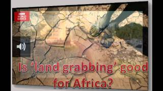 IS 'land grabbing'good for Africa ??? BBC Africa Debate February.2012