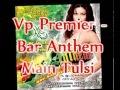 Vp Premier - Lata Mangeshkar - Main Tulsi Remix - Main Tulsi Tere Aangan Ki - Bar Anthem video