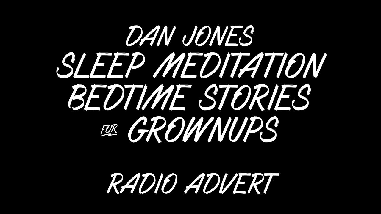 Dan Jones Bedtime Stories for Grownups YouTube Channel Radio Advert