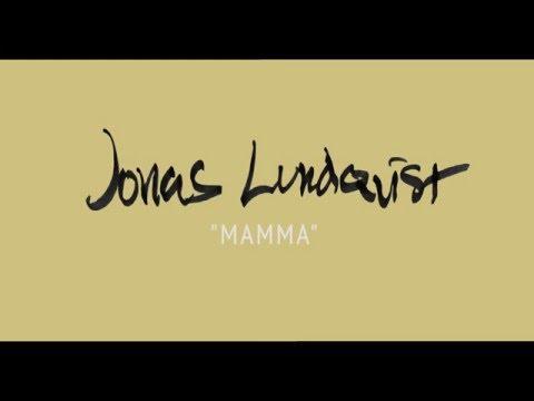 Jonas Lundqvist - Mamma (Officiell video)