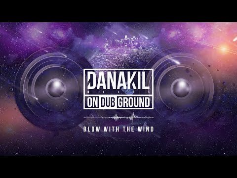 📡 Danakil Meets ONDUBGROUND - Blow with the Wind [Official Audio]