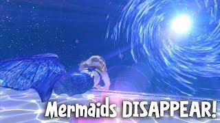 Mermaids DISAPPEAR!