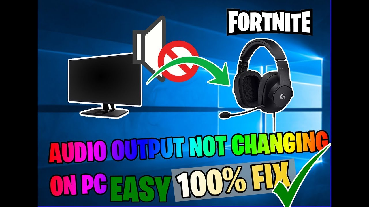 Fortnite Sound Not Working Pc how to fix audio output not changing pc fortnite 100% working