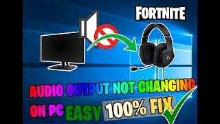 How to fix audio output not changing PC Fortnite 100% Working
