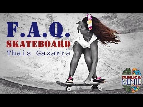 F.A.Q. Skate - Thais Gazarra