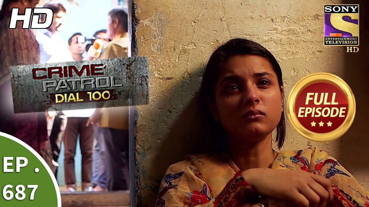 Download Crime Patrol Dial 100 - Ep 687 - Full Episode - 9th January, 2018