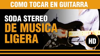 Como tocar De musica ligera de Soda Stereo en guitarra SOLO #1 TUTORIAL