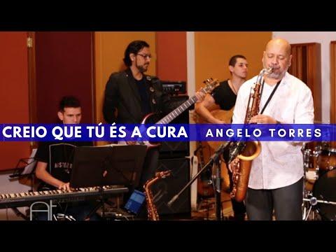 Creio que Tú És a Cura (Angelo Torres)