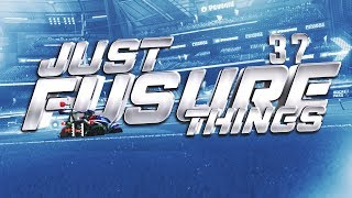 Just Fusure Things #37 | Rocket League
