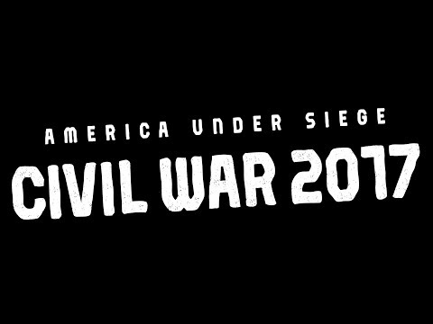 America Under Siege: Civil War 2017