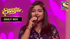Ankona Ghar More Pardesiya Version   Superstar Singer Daily Mix