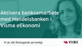 Aktivera banksamarbete med Handelsbanken i Visma eEkonomi
