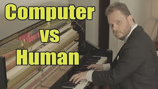 Can you Hear the Difference Between a Human Playing Piano and the Computer?