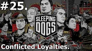 25. Sleeping Dogs (PC) - Conflicted Loyalties [1080p/30FPS]
