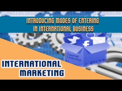International Marketing : Introducing Modes of Entering in International Business.