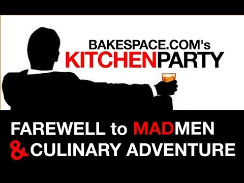 Mad Men Culinary Adventure - Dine like Draper and Drink like Sterling: KitchenParty Live