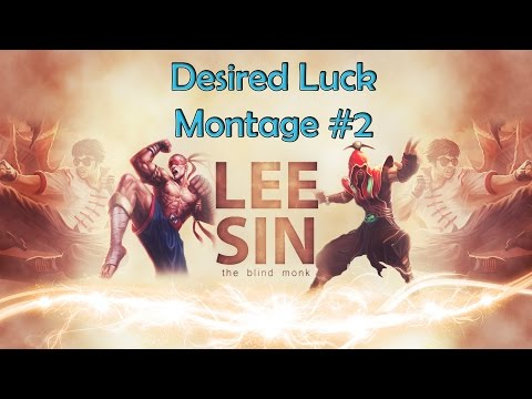 Desired Luck Lee Sin Montage #2