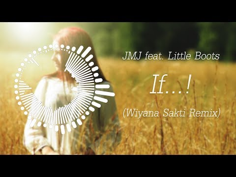 JMJ feat. Little Boots - If...! Wiyana Sakti Remix