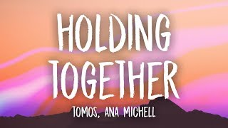 Tomos - Holding Together (Lyrics) ft. Ana Michell