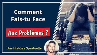 Comment faites-Vous Face Aux Problèmes ? Une Histoire Qui Fait Réfléchir 🤔  - YouTube