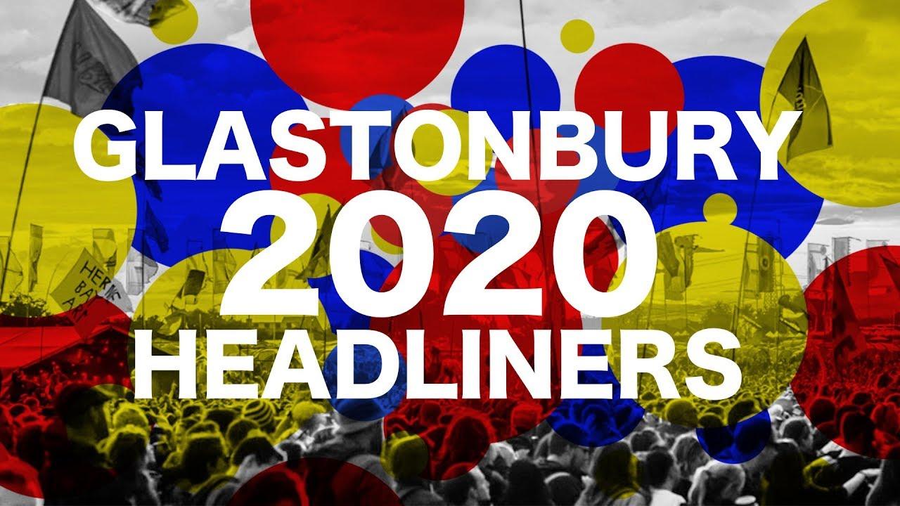 Glastonbury 2020 Headliners