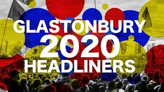 Glastonbury 2020 Headliners