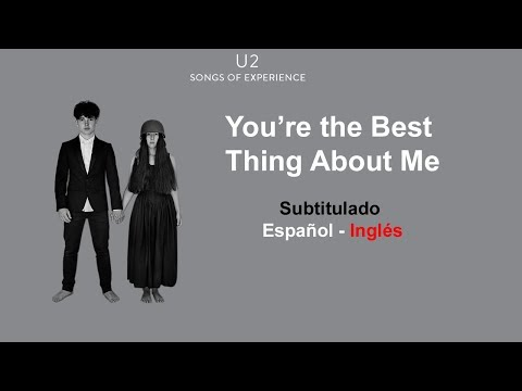 You're the Best Thing About Me U2 Subtitulado Español Ingles Letras