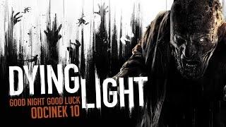 #10 Zagrajmy w Dying Light - Próbki odmieńca i wyburzanie bloku - 1080P